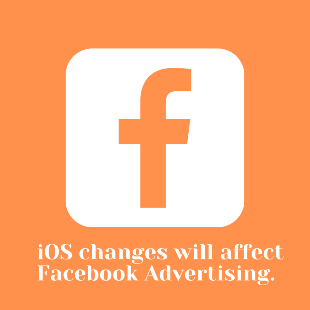 iOS changes that will affect Facebook Advertising