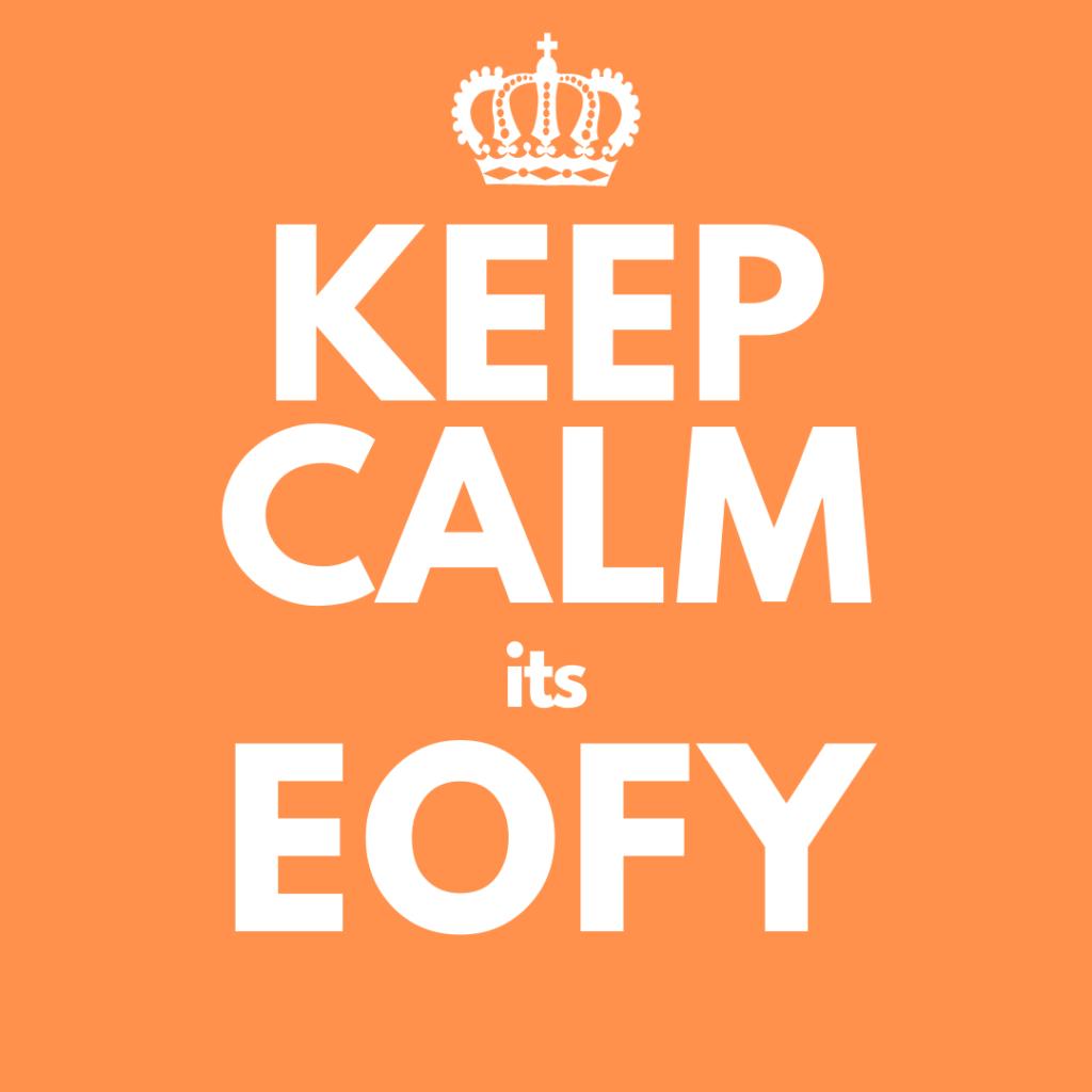 Keep Calm it's EOFY
