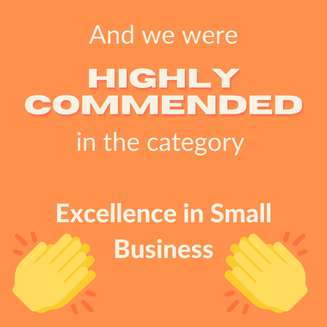 Highly Commended in Excellence on Small Business